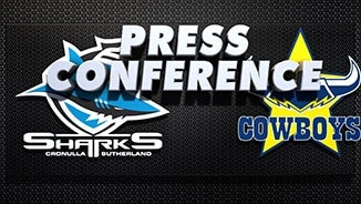 Sharks v Cowboys Rd 25 (Press Conference)